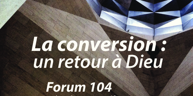 Atelier VSMF vendredi 15 avril : La conversion, un retour à Dieu.