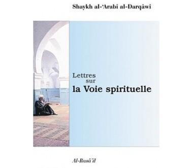 Lettres sur la voie spirituelle du Shaykh al Darqawi