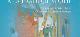 Initiation à la pratique Soufie à Marseille : Universalité du message Muhammadien : Les fruits de l'éducation spirituelle