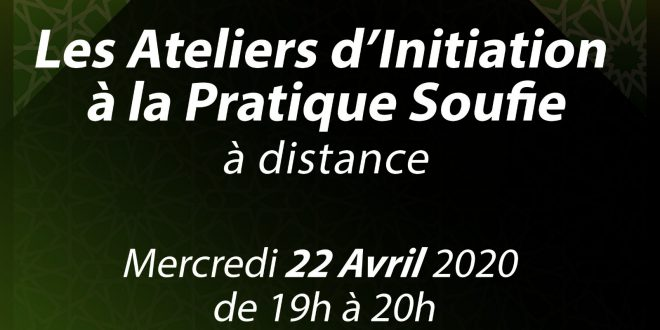 Atelier d'Initiation à la Pratique Soufie le 22 avril 2020