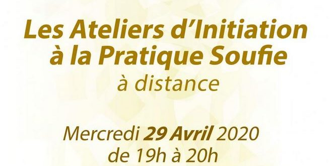 Atelier d'Initiation à la Pratique Soufie le 29 avril 2020