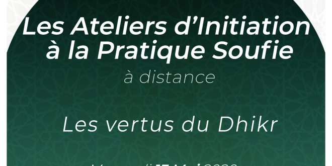 Atelier d'Initiation à la Pratique Soufie le 13 mai 2020
