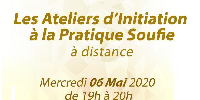 Atelier d'Initiation à la Pratique Soufie le 6 mai 2020